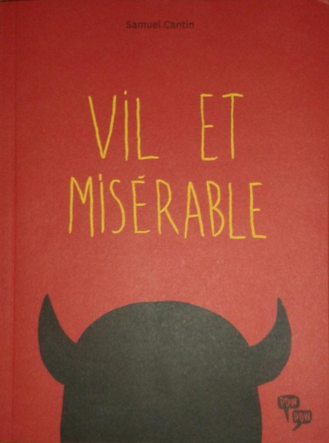 Critique : Samuel Cantin – Vil et Misérable (BD)