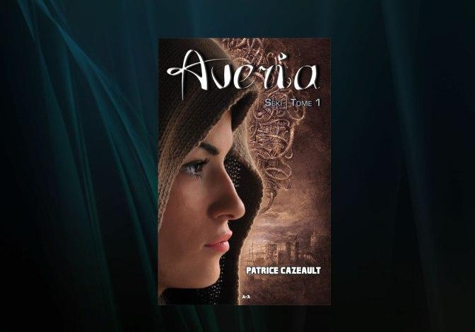 Critique : Averia, T.1 – Patrice Cazeault (Roman)