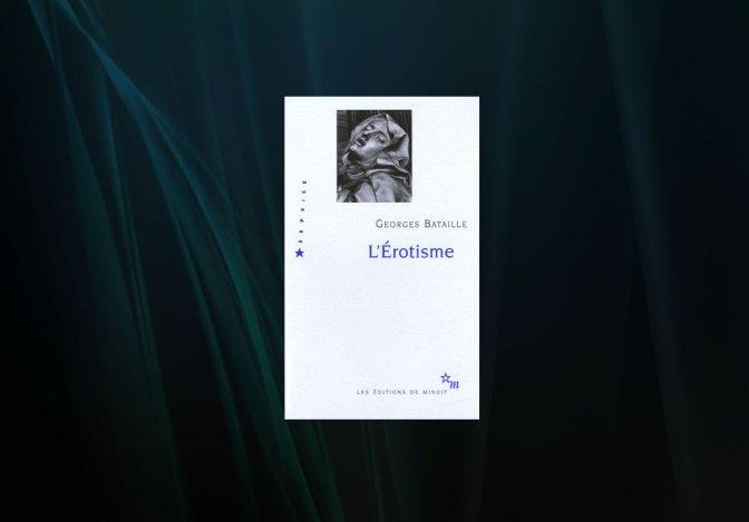 Critique théorique : Georges Bataille – L'érotisme